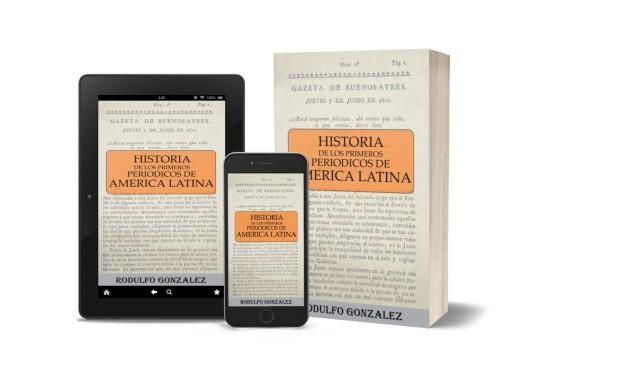 Historia de los 1ros Periodicos de America Latina por Rodulfo Gonzalez